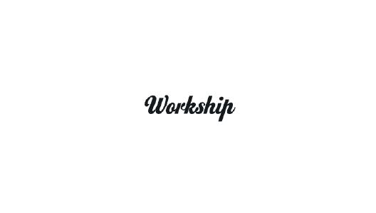 workship